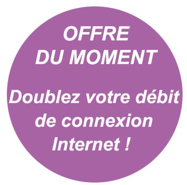 Doublez votre debit Internet