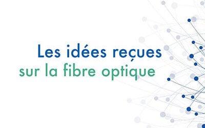 Les principales idées reçues concernant la fibre optique entreprises